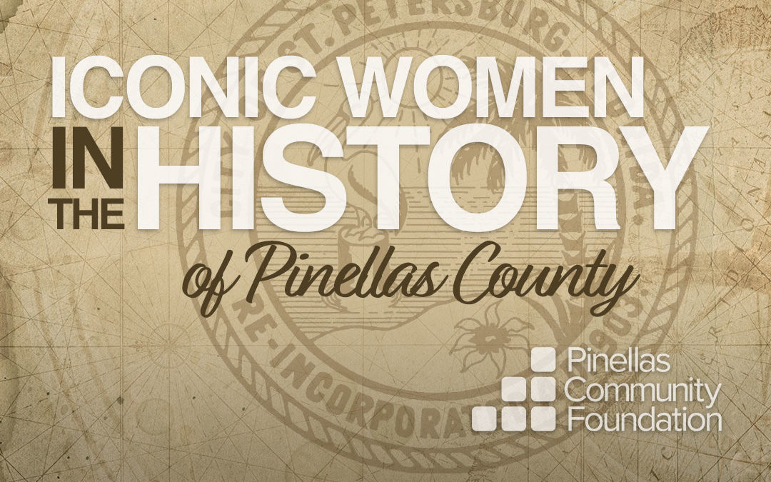 St. Petersburg, Florida seal and type reading Iconic Women in the History of Pinellas County.