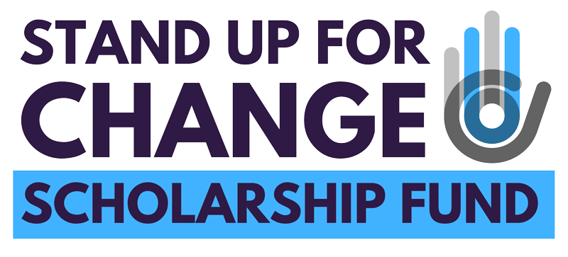 Stand Up for Change Scholarship Fund